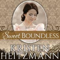 Sweet Boundless - Kristen Heitzmann