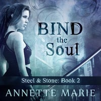 Bind the Soul - Annette Marie