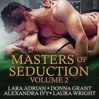 Masters of Seduction - Laura Wright, Donna Grant, Lara Adrian, Alexandra Ivy
