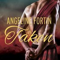 Taken - Angeline Fortin