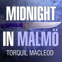 Midnight in Malmö - Torquil MacLeod