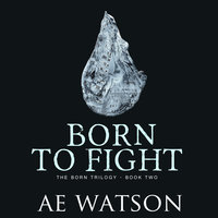 Born to Fight - AE Watson