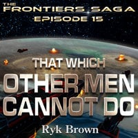 That Which Other Men Cannot Do - Ryk Brown