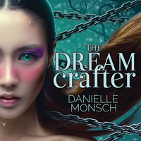 The Dream Crafter - Danielle Monsch