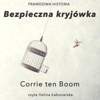 Bezpieczna kryjówka - Corrie ten Boom