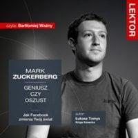 Mark Zuckerberg. Geniusz czy oszust? Jak Facebook zmienia Twój świat? - Łukasz Tomys, Kinga Kosecka