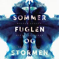 Sommerfuglen og stormen - Walter Lucius