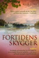 Fortidens skygger - Kelli Estes