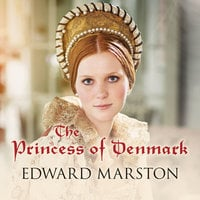 The Princess of Denmark - Edward Marston