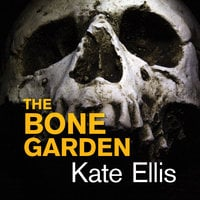 The Bone Garden - Kate Ellis
