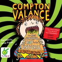 Compton Valance: The Most Powerful Boy in the Universe - Matt Brown