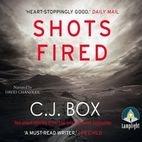 Shots Fired - C.J. Box