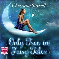 Only True in Fairy Tales - Christine Stovell
