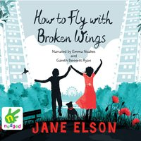How to Fly With Broken Wings - Jane Elson