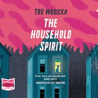 The Household Spirit - Tod Wodicka