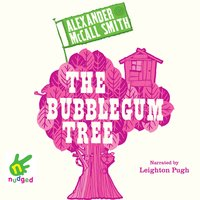 The Bubblegum Tree - Alexander McCall Smith