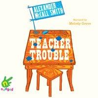 Teacher Trouble - Alexander McCall Smith