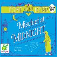Mischief at Midnight - Esme Kerr