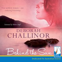 Behind the Sun - Deborah Challinor