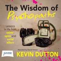 The Wisdom of Psychopaths - Kevin Dutton