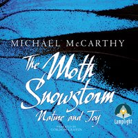 The Moth Snowstorm: Nature and Joy - Michael McCarthy