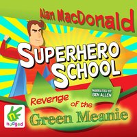 Superhero School: The Revenge of the Green Meanie - Alan MacDonald