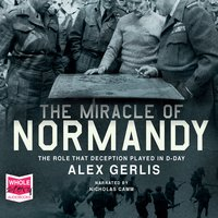 The Miracle of Normandy - Alex Gerlis