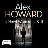 A Hard Woman to Kill - Alex Howard