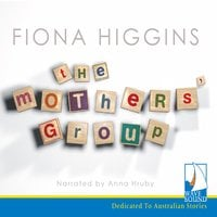 The Mothers' Group - Fiona Higgins