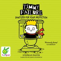 Timmy Failure: Sanitized for Your Protection - Stephan Pastis