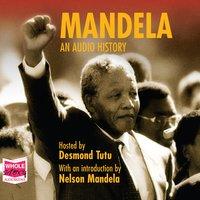 Mandela: An Audio History - Nelson Mandela