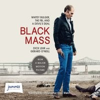 Black Mass: Whitey Bulger, the FBI and a Devil's Deal - Dick Lehr, Gerard O'Neill