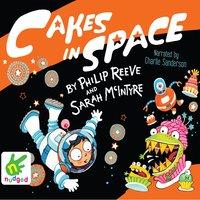 Cakes In Space - Philip Reeve, Sarah McIntyre