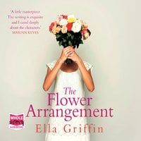 The Flower Arrangement - Ella Griffin