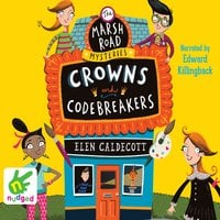 Marsh Road Mysteries: Crowns and Codebreakers - Elen Caldecott