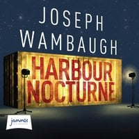 Harbour Nocturne - Joseph Wambaugh