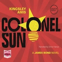 Colonel Sun: James Bond, Book 15 - Kingsley Amis