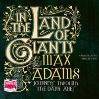 In the Land of Giants - Max Adams