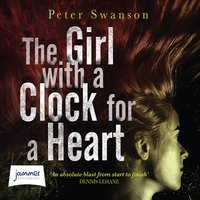 The Girl with a Clock for a Heart - Peter Swanson