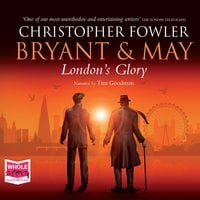 Bryant & May - London's Glory - Christopher Fowler
