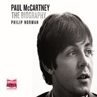 Paul McCartney: The Biography: The Authorised Biography - Philip Norman