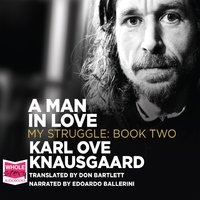 A Man in Love: My Struggle, Book 2 - Karl Ove Knausgaard