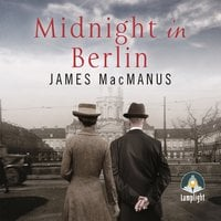 Midnight in Berlin - James MacManus