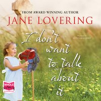 I Don't Want to Talk About It - Jane Lovering