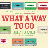 What a Way to Go - Julia Forster