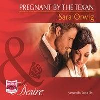 Pregnant by the Texan - Sara Orwig