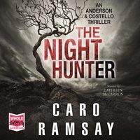 The Night Hunter: Anderson and Costello, Book 5 - Caro Ramsay
