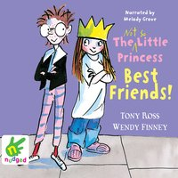 The Not So Little Princess: Best Friends! - Wendy Finney, Tony Ross