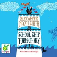 School Ship Tobermory - Alexander McCall Smith, Iain McIntosh, Multiple Authors