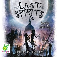 The Last of the Spirits - Chris Priestley